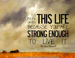 inspiration, life, strong enough, quote