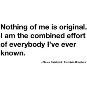 chuck palahniuk, quote, Invisible Monsters,