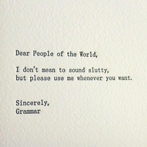 grammar, slutty, use grammar, humour, grammar humour, funny, joke, spelling